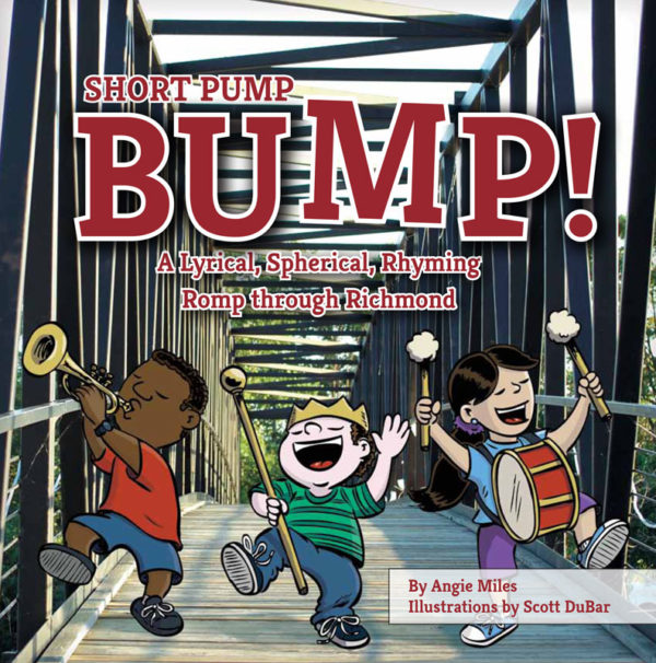 Short Pump Bump | written by Angie Miles | illustrated by Scott DuBar
