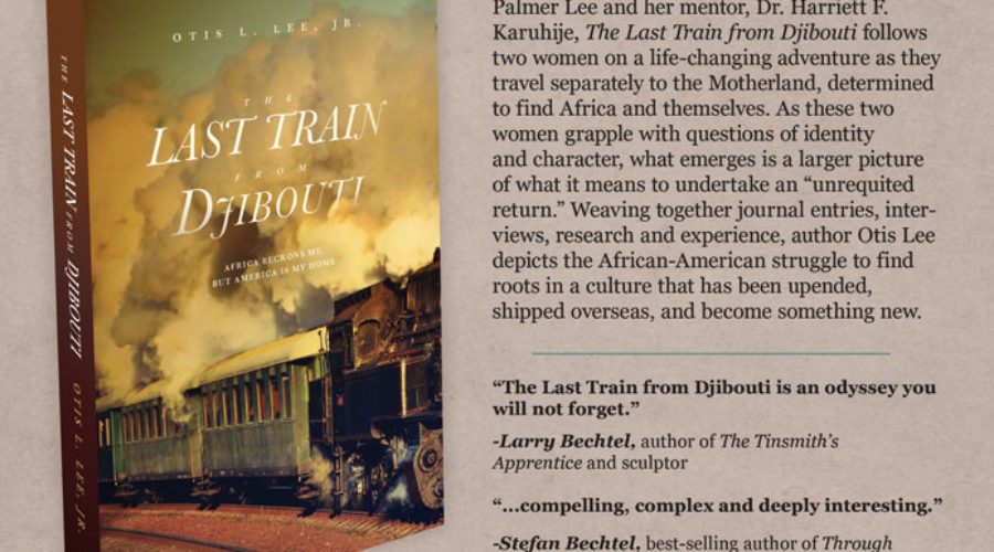 The Last Train From Djibouti | Client: Otis Lee